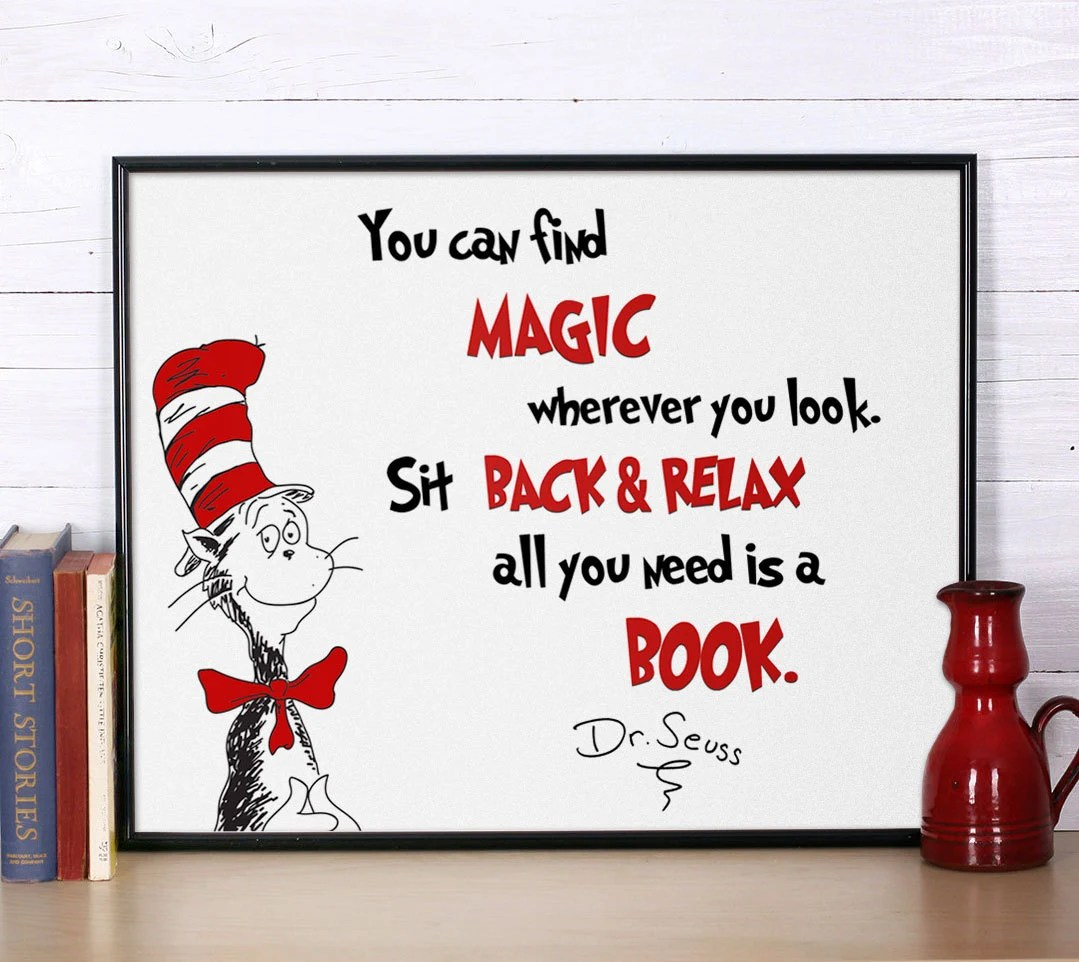 Dr Seuss Quote You Can Find Magic Inspirational Quote Dr