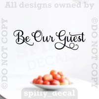 Be Our Guest Vinyl Wall Decal Sticker Quote Family Kitchen