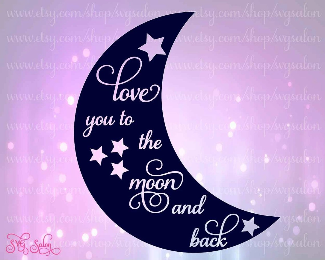Download SVG Love You To The Moon And Back Digital Cutting File by ...