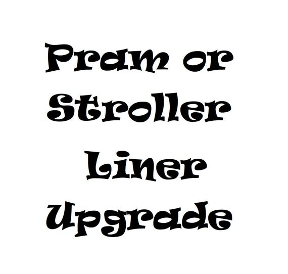 Pram Liner/Stroller Upgrade Purchase to Upgrade Your Liner