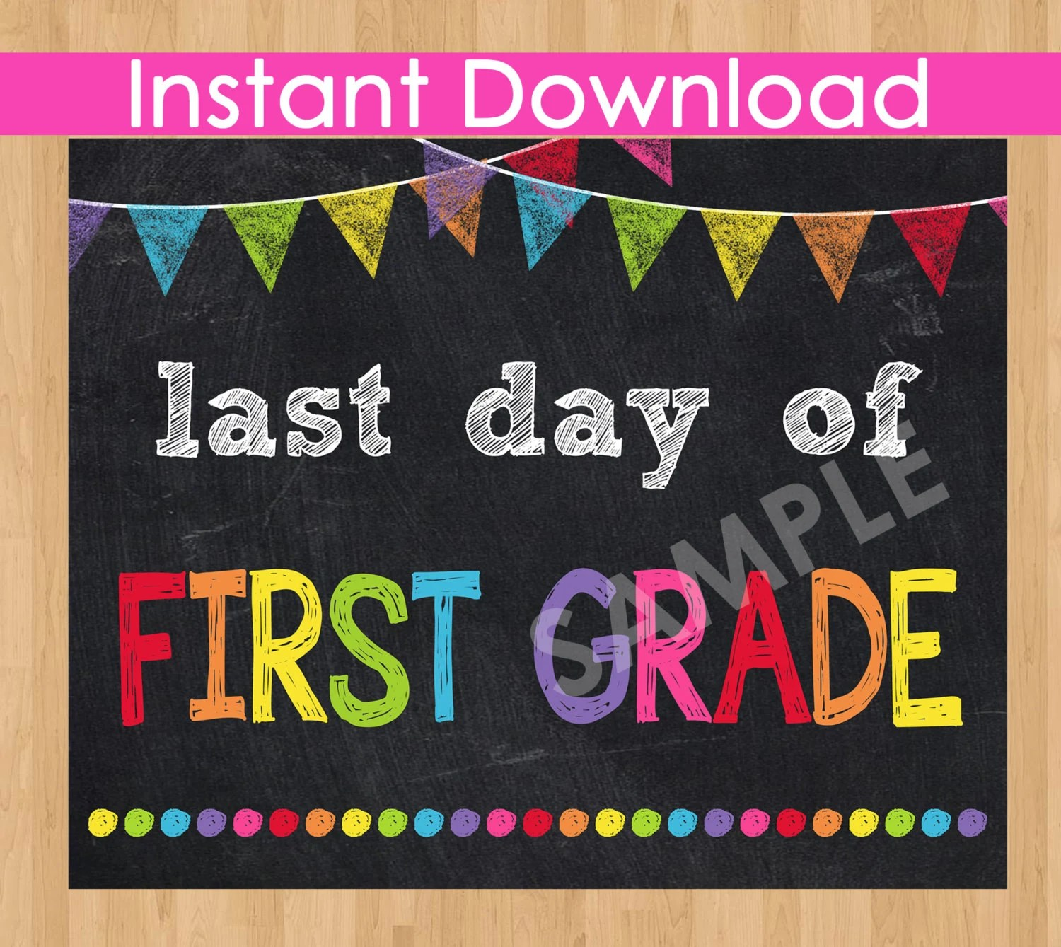 Last Day Of First Grade Instant Download Last Day Of School
