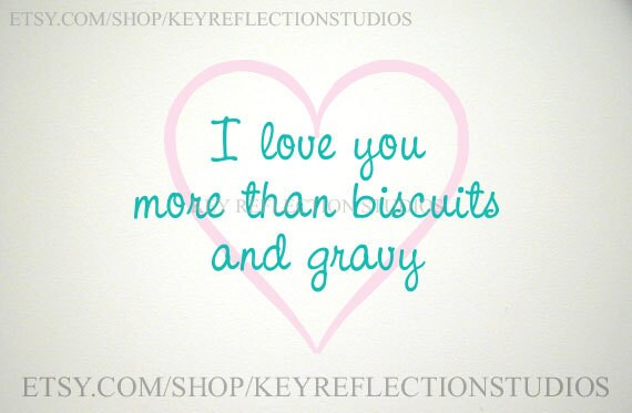 Download I Love You More Than Biscuits & Gravy Wall by ...