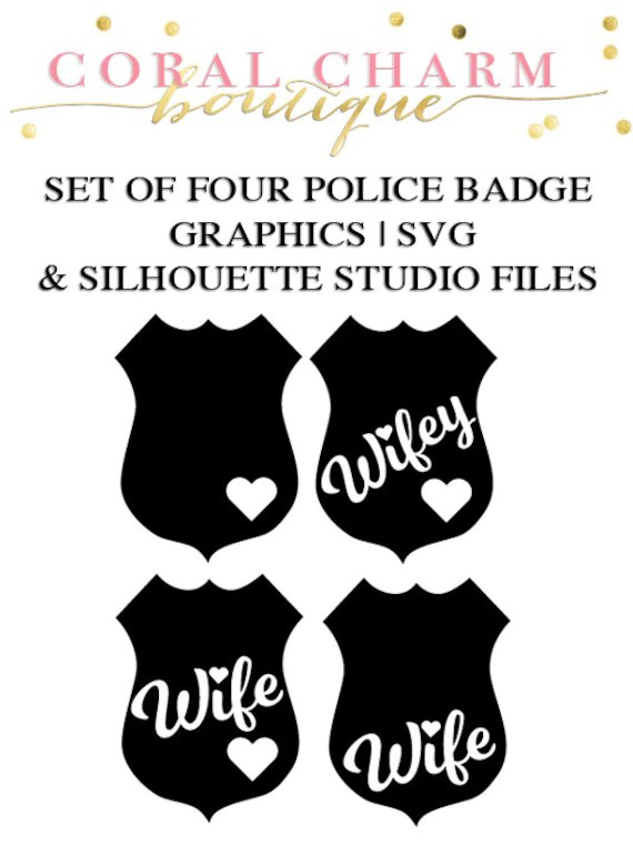 Police Wife Badge (set of 4) Files for Cutting Machines