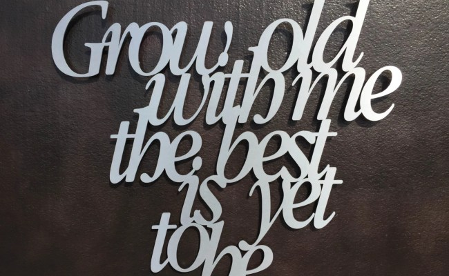 Grow Old With Me Metal Wall Art Metal Art Quote Wall Art