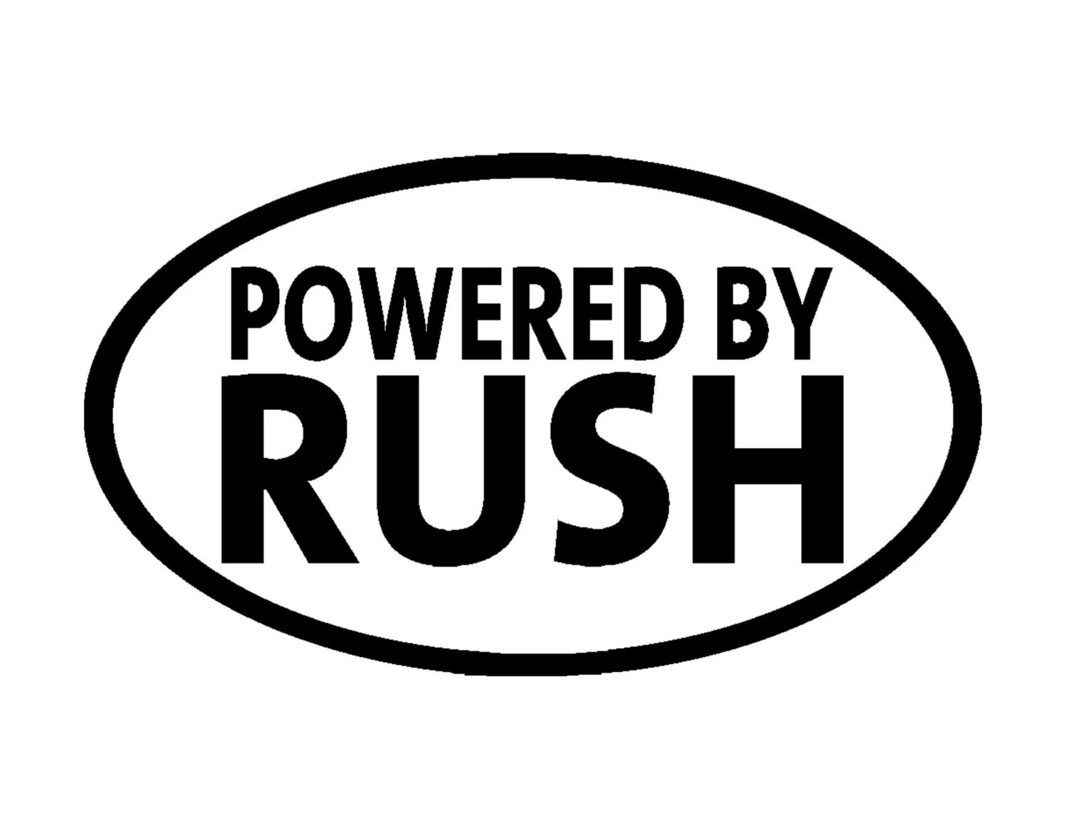 POWERED BY RUSH R40 font Vinyl Window Decal Pick your by