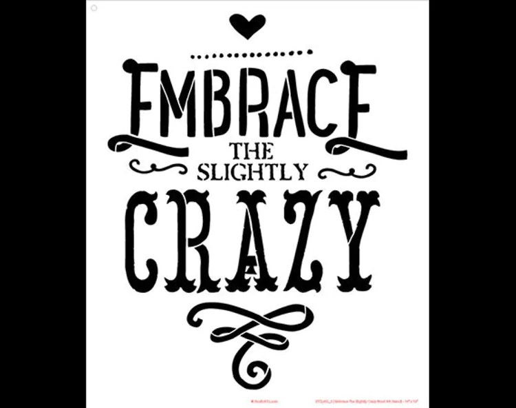 Embrace the Slightly Crazy Word Stencil Select Size by