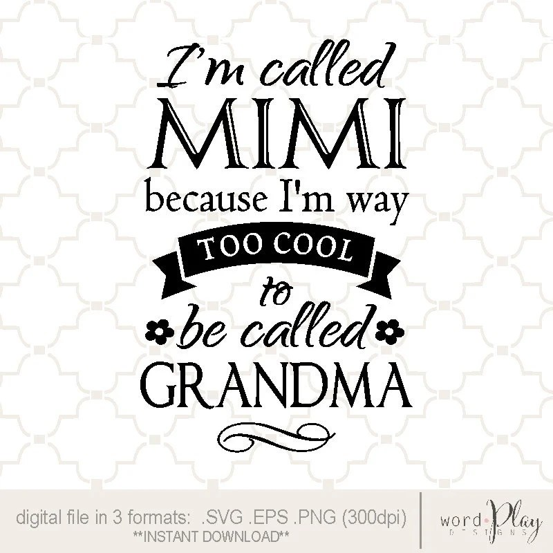 SVG Mimi too cool to be called Grandma / mother's day