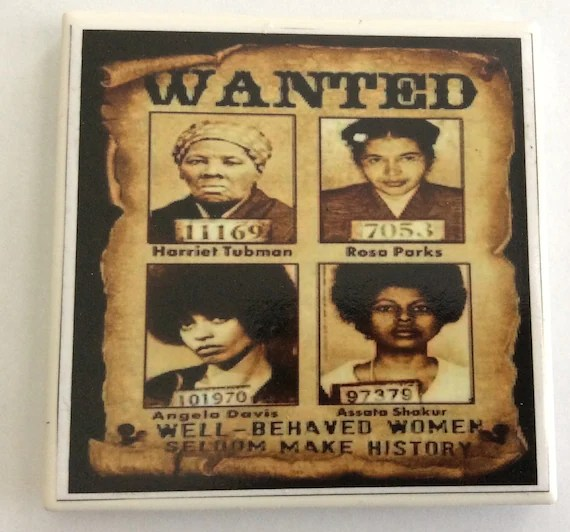 Harriet Tubman Rosa Parks Angela Davis Assata Shakur by