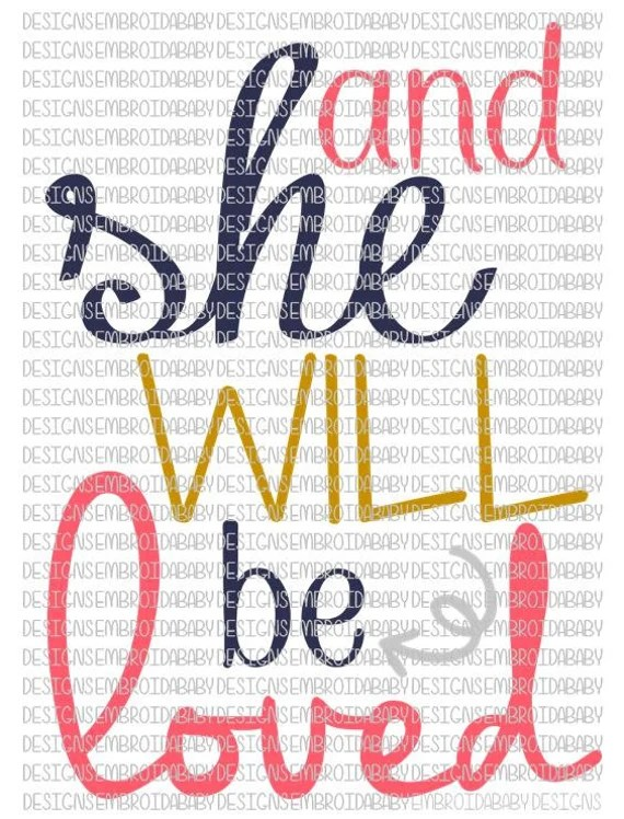Download And She Will Be Loved SVG DFX EPS and png Files for Cutting
