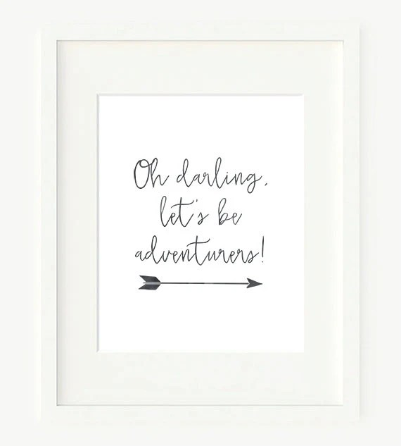 Oh Darling Let's Be Adventurers Printable Typography Wall