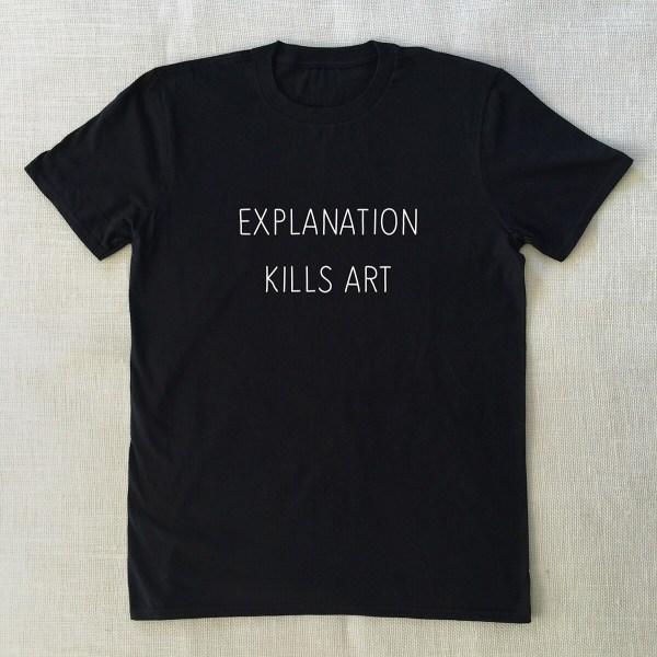 Explanation Kills Art T-shirt Unisex Graphic Tee L Xl