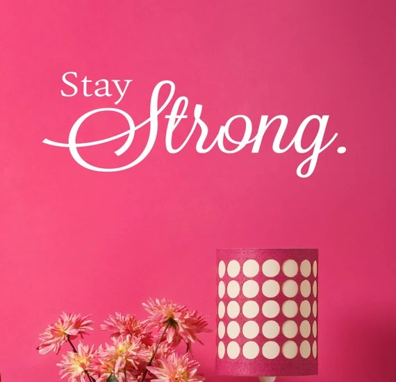 Stay Strong Wall Decal by DavisVinylDesigns