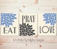 Kitchen Wall Decor Eat Pray Love Art Prints Blue Gray Kitchen
