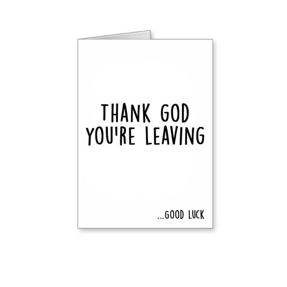 Thank God You're Leaving Good Luck Funny Leaving by