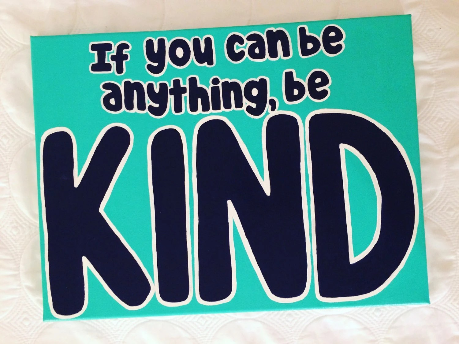 If You Can Be Anything Be Kind Canvas Quote By