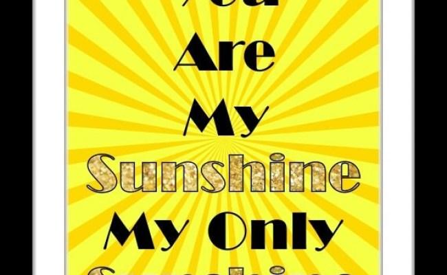 You Are My Sunshine Wall Art Quote Printable Nursery Decor
