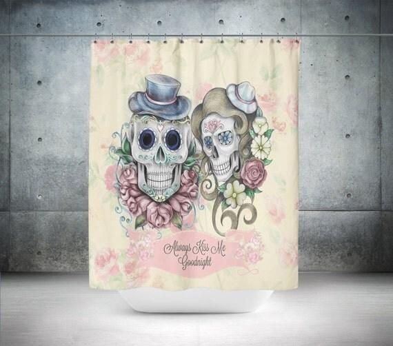 Sugar Skull Shower Curtain Always Kiss Me Soft