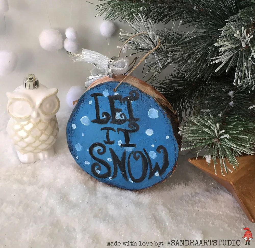 Wooden ornament Let it snow unique Christmas