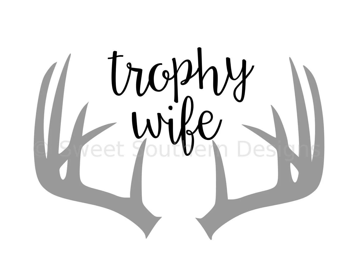 Trophy Wife With Antlers Svg Instant Download Design For