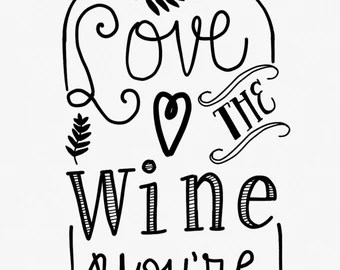 Download Love the wine you re with   Etsy