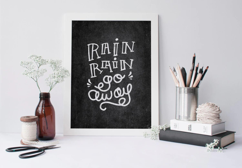 Printable Quote Rain Rain Go Away Chalkboard Wall Art