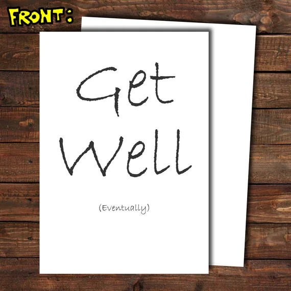 Items similar to Get Well Eventually Get Well Soon Card