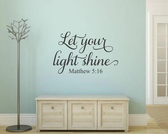 Let Your Light Shine - Mathew 5:16 by RunWildVinylDesigns