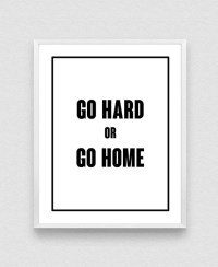 Go Hard Or Go Home Gym Poster Wall Art Poster Office