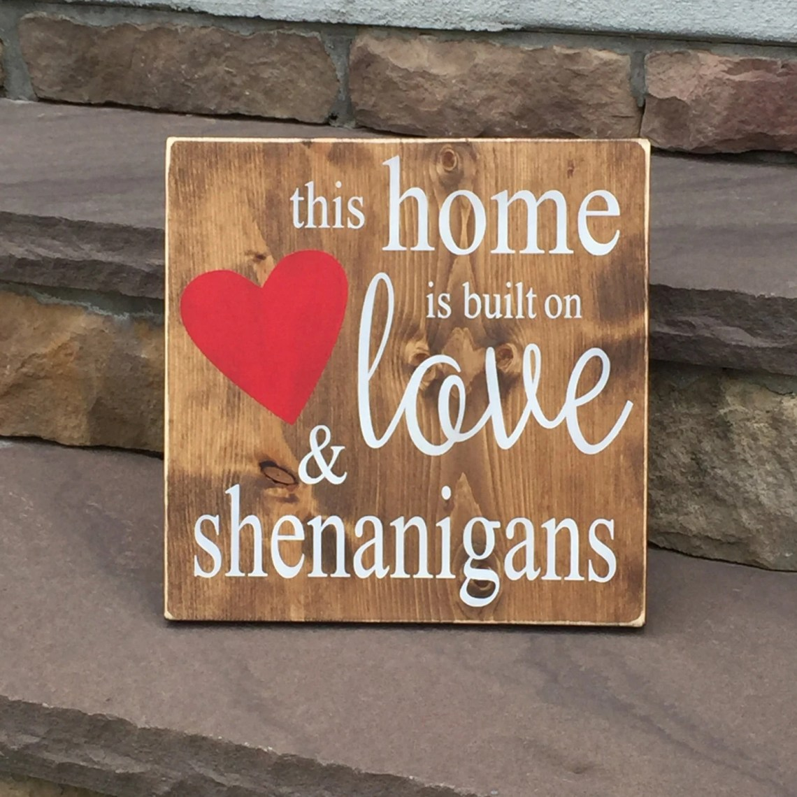 Download Wooden This Home is Built on Love & Shenanigans Sign approx.