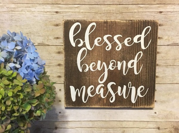 Wood Sign Blessed Measure Wall Wooden
