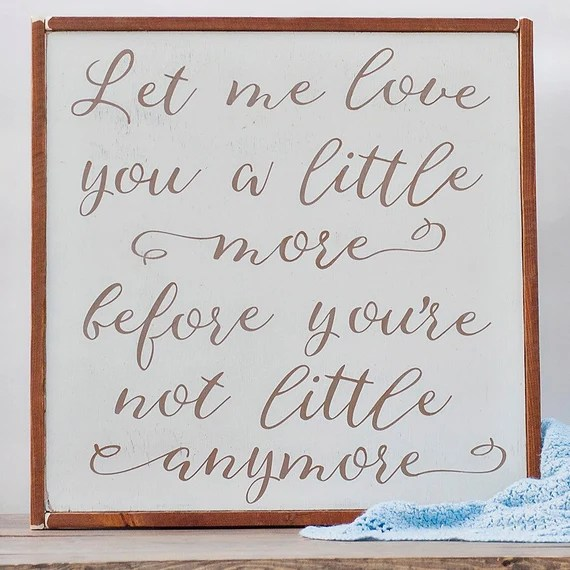 Download Items similar to Let Me Love You a Little More - Wood Sign ...