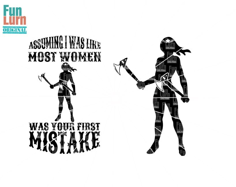 Assuming I was like most women was your first mistake