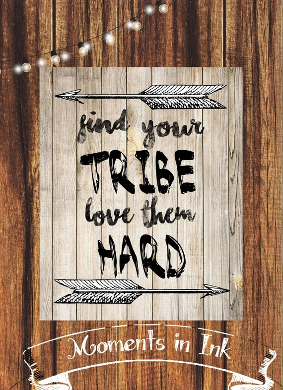 Download Find Your Tribe Love Them Hard Printable