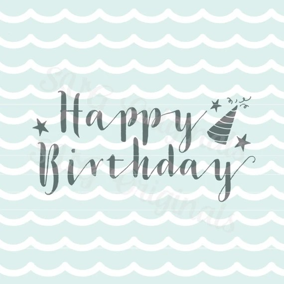 Download Happy Birthday SVG vector File. Cricut Explore and more ...