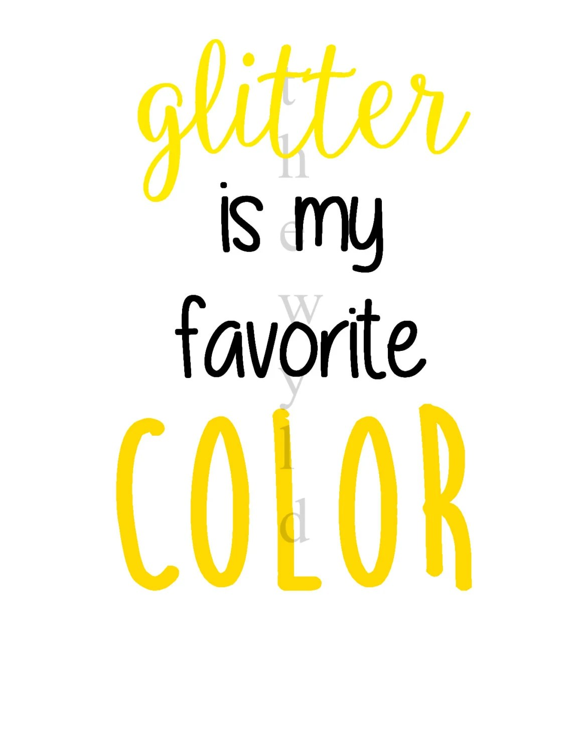 Svg Glitter Is My Favorite Color By Thewyldviolet On Etsy