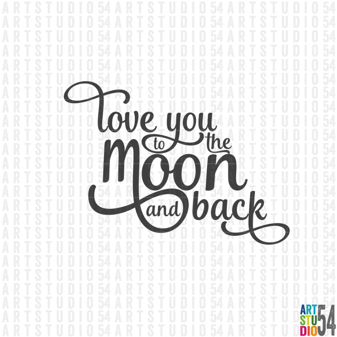 Download Love You to the Moon and Back Digital File Clip Art SVG