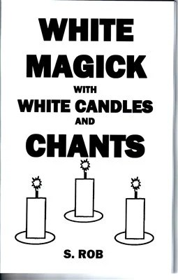 WHITE MAGICK WITH white candles and chants book