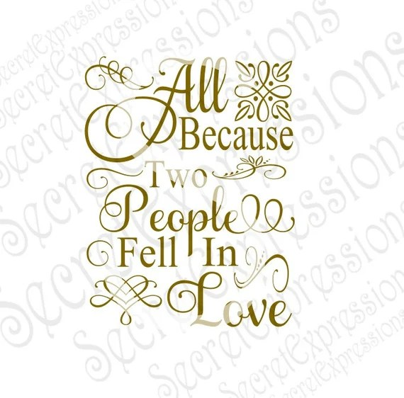 Download All Because Two People Fell in Love Svg Wedding Svg Wedding