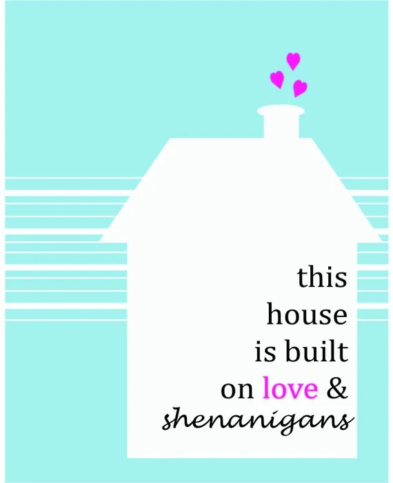 Download This house is built on love & shenanigans