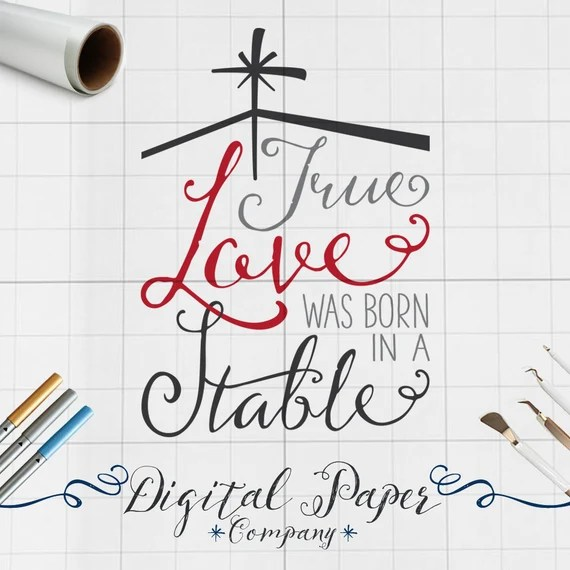 Download Items similar to Christmas Nativity Svg, True Love Was ...
