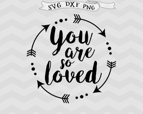 Download You are loved SVG Valentine svg Valentines SVG mothers day svg