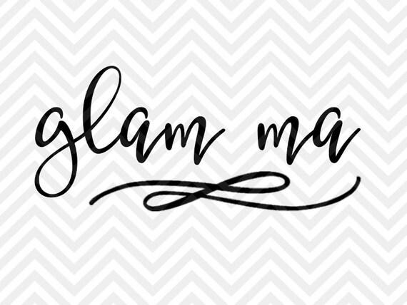 Glam Ma Glamorous Grandma SVG and DXF Cut by