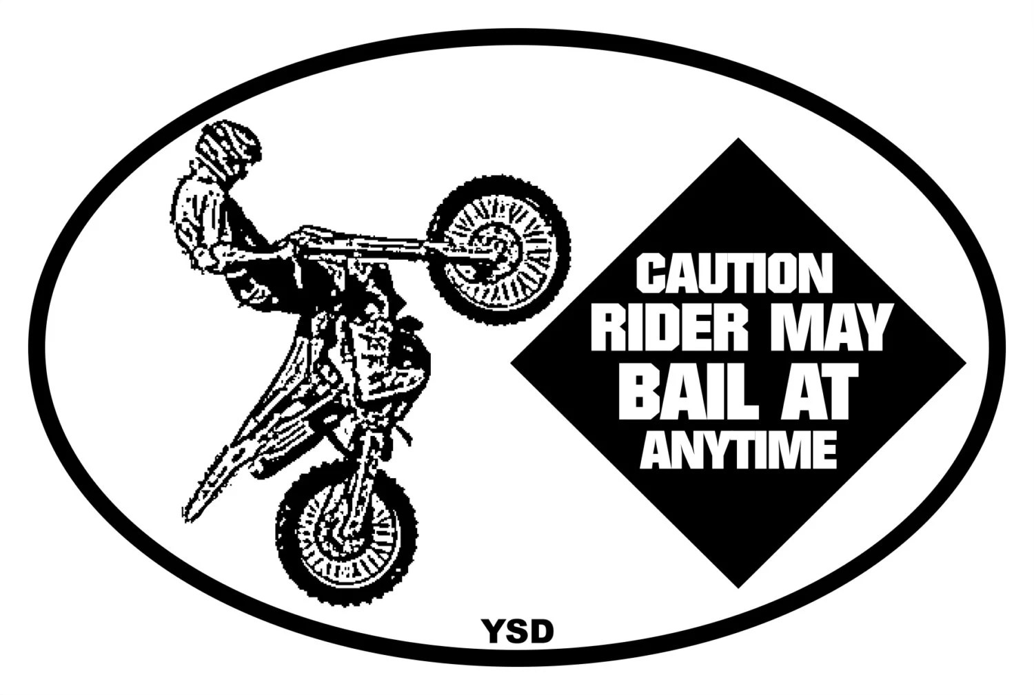 Caution Rider May Bail at Anytime 4x6 Decal