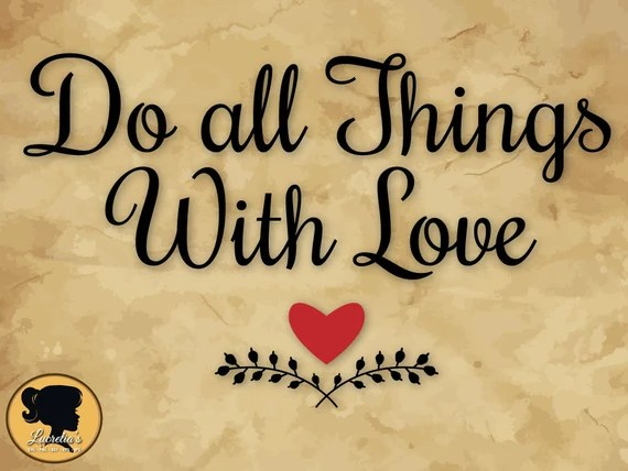 Download Do all things with love SVG, Do all, Phrases Do all things ...