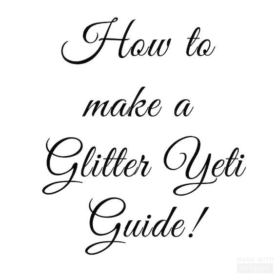 How to Make a Glitter Yeti Guide by SouthernDruzy on Etsy