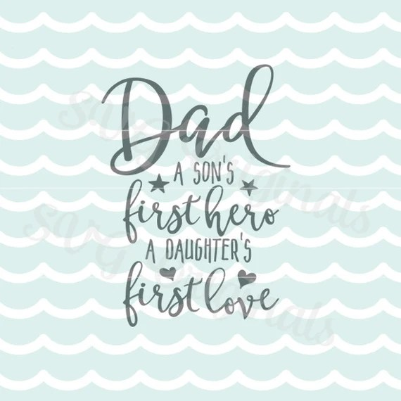Download Dad First Hero First Love SVG Father Quote SVG Vector file.