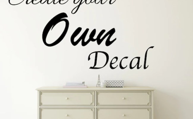 Custom Wall Quote Decals Custom Wall Quotes Custom Decals