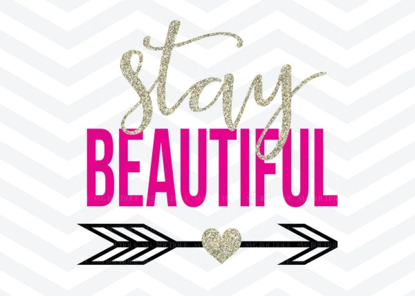 stay beautiful svg cut