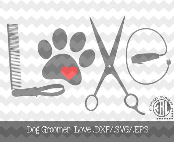 Download Dog Groomer Love INSTANT DOWNLOAD in .dxf/.svg/.eps for ...