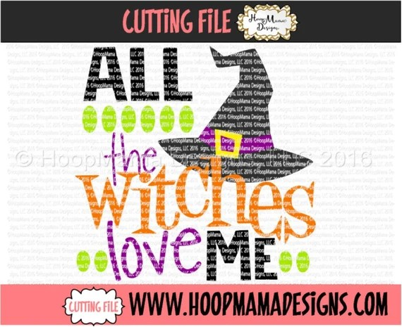 Download All The Witches Love Me SVG DXF eps and png Files for Cutting